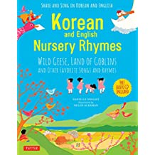 Korean and English Nursery Rhymes: Wild Geese, Land of Goblins and Other Favorite Songs and Rhymes (Audio Disc in Korean & English Included)
