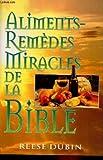 Aliments-remedes miracles de la bible