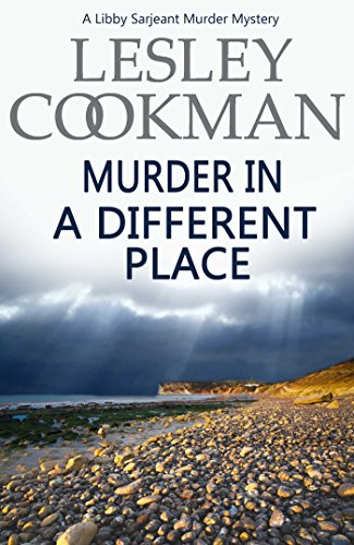 Murder in a Different Place (Libby Sarjeant Murder Mystery Book 13)