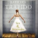 Sex and Stravinsky | Barbara Trapido