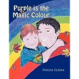 Purple Is the Magic Colourby Philda Elzina