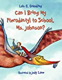 img - for Can I Bring My Pterodactyl to School, Ms. Johnson? (Prehistoric Pets) book / textbook / text book