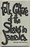 img - for Folk Culture of the Slaves in Jamaica book / textbook / text book