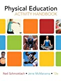 img - for The Physical Education Activity Handbook (12th Edition) 12th edition by Schmottlach, Neil, McManama, Jerre (2009) Paperback book / textbook / text book