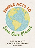 img - for Simple Acts to Save Our Planet: 500 Ways to Make a Difference book / textbook / text book