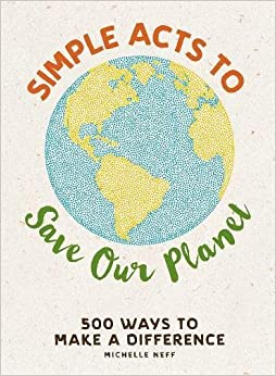 Como Descargar Libros En Simple Acts To Save Our Planet: 500 Ways To Make A Difference Formato PDF Kindle