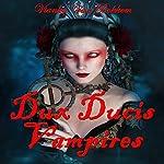 Dux Ducis Vampires ( Vampires and Werewolves)   Vianka Van Bokkem