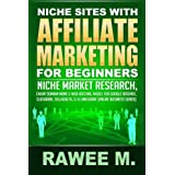 Niche Sites With Affiliate Marketing For Beginners: Niche Market Research, Cheap Domain Name & Web Hosting, Model...