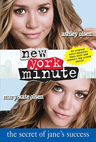 New York Minute: The Secret of Jane's Success (Mary-Kate & Ashley Olsen) (The Secret Life Of Bees Chapter 5)