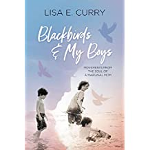Blackbirds & My Boys: Movements from the Soul of a Marginal Mom (English Edition)