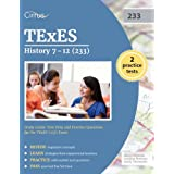 TExES History 7-12 (233) Study Guide: Test Prep and Practice Questions for the TExES (233) Exam