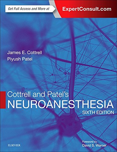Cottrell and Patel's Neuroanesthesia, 6e by Elsevier