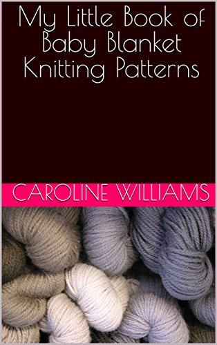My Little Book Of Baby Blanket Knitting Patterns Wooly Hearts
