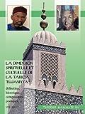La Dimension Spirituelle et Cultuelle de la Tariqa Tijjaniyya, Thierno Hammadi, 1426943466