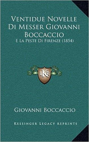 Book Ventidue Novelle Di Messer Giovanni Boccaccio: E La Peste Di Firenze (1854)