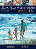 Water Colour Washes, Fiona Peart, 1844483665