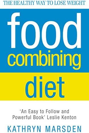 Food Combining Diet: The Healthy Way to Lose Weight: Lose Weight and Stay Healthy with the Hay System