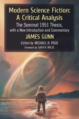 Modern Science Fiction: A Critical Analysis: The Seminal 1951 Thesis, with a New Introduction and Commentary