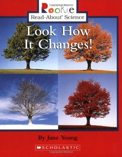 Look How It Changes! (Rookie Read-About Science) ebook