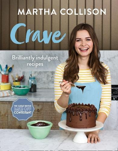 Crave: Brilliantly indulgent recipes by Martha Collison