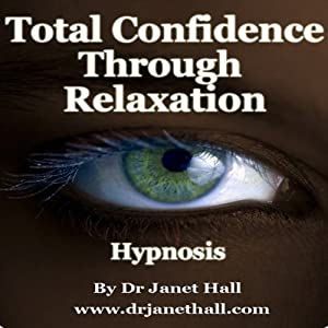 Total Confidence Through Relaxation (Hypnosis) Speech