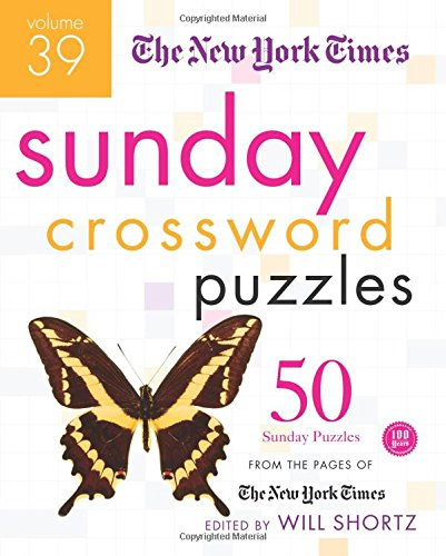 The New York Times Sunday Crossword Puzzles Volume 39: 50 Sunday Puzzles from the Pages of The New York Times PDF