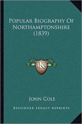 Popular Biography Of Northamptonshire 1839 John Cole
