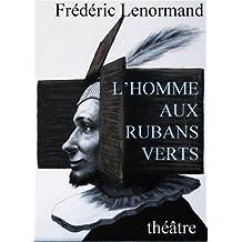 L'homme aux rubans verts - L'affaire Corneille-Molière - théâtre (French Edition)