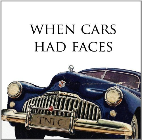 When Cars Had Faces and Trucks Had Eyes by Thursday Night Fishing Club