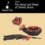 Spoken Ink Poetry: The Songs and Poems of Robert Burns | Robert Burns