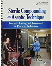 Sterile Compounding and Aseptic Technique: Concepts, Training, and Assessment for Pharmacy Technicians