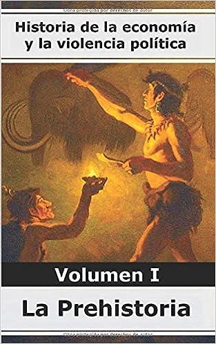 Historia de la economía y la violencia política - Volumen I la Prehistoria: 1: Amazon.es: Oscoz Ocio, Gorka: Libros