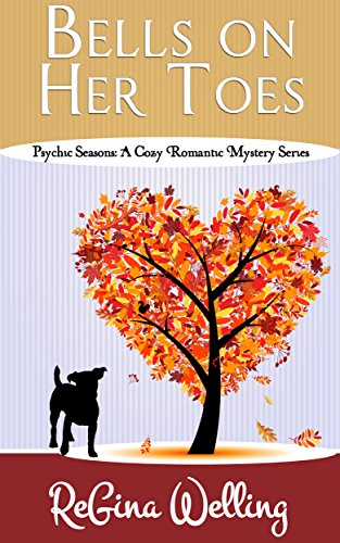 Bells On Her Toes (Psychic Seasons: A Cozy Romantic Mystery Series Book 2)