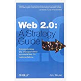 Web 2.0: A Strategy Guide: Business thinking and strategies behind successful Web 2.0 implementations.