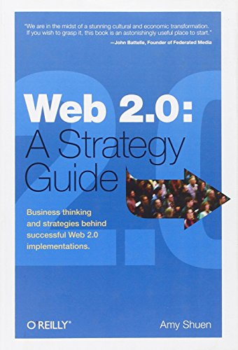 Web 2.0: A Strategy Guide: Business thinking and...