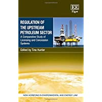 Regulation of the Upstream Petroleum Sector: A Comparative Study of Licensing and Concession Systems (New Horizons in Environmental and Energy Law Series)