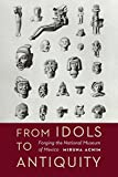 From Idols to Antiquity: Forging the National