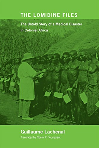 The Lomidine Files: The Untold Story of a Medical Disaster in Colonial Africa