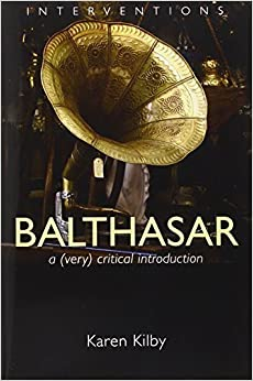 Book Balthasar: A (Very) Critical Introduction (Interventions) by Karen Kilby (2012-11-30)