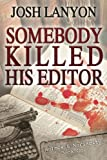 Download Somebody Killed His Editor: Holmes & Moriarity 1 (Volume 1) in PDF ePUB Free Online