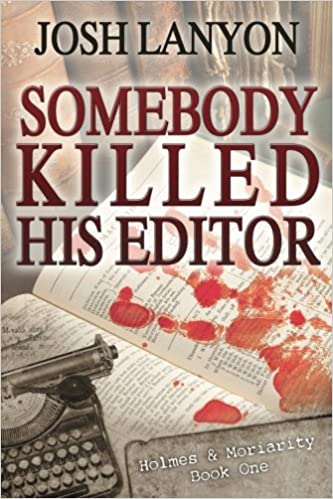 Homes & Moriarity #1 : Somebody Killed His Editor de Josh Lanyon 51qL2KaT%2BXL._SX331_BO1,204,203,200_