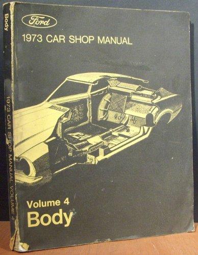 1973 Ford Car Shop Manual Volume 4 Body