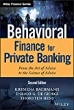 Behavioral Finance for Private Banking, Second Edition: From the Art of Advice to the Science of Advice