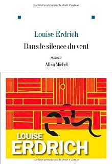 Dans le silence du vent : roman, Erdrich, Louise