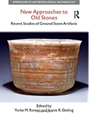 New Approaches to Old Stones: Recent Studies of Ground Stone Artifacts