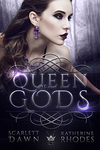 Queen of Gods (Vampire Crown Book 1) by [Dawn, Scarlett, Rhodes, Katherine]