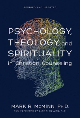 Psychology, Theology, and Spirituality in Christian Counseling (AACC Library)