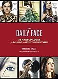 The Daily Face, Annamarie Tendler, 1452128103