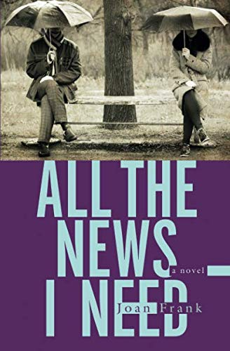 All the News I Need: a novel (Juniper Prize for Fiction) ()