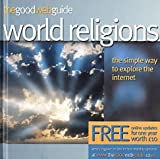 img - for The Good Web Guide to World Religions: The Simple Way to Explore the Internet by Gary R. Bunt (2003-02-07) book / textbook / text book